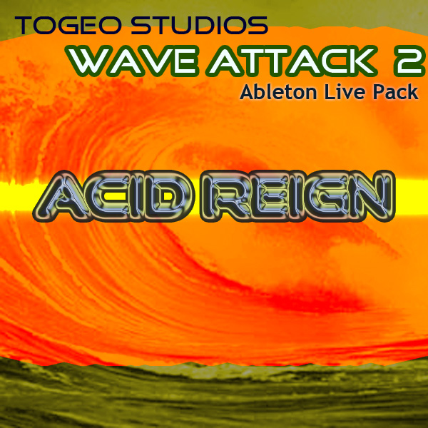 Wave Attack 2 - Acid Reign. Free Ableton Live pack from Togeo Studios.